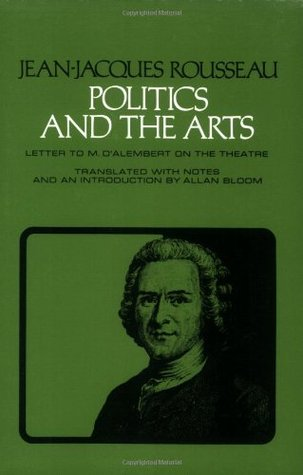 Cover of Allan Bloom's translation of Rousseau's Letter to d'Alembert, under the title Politics and the Arts