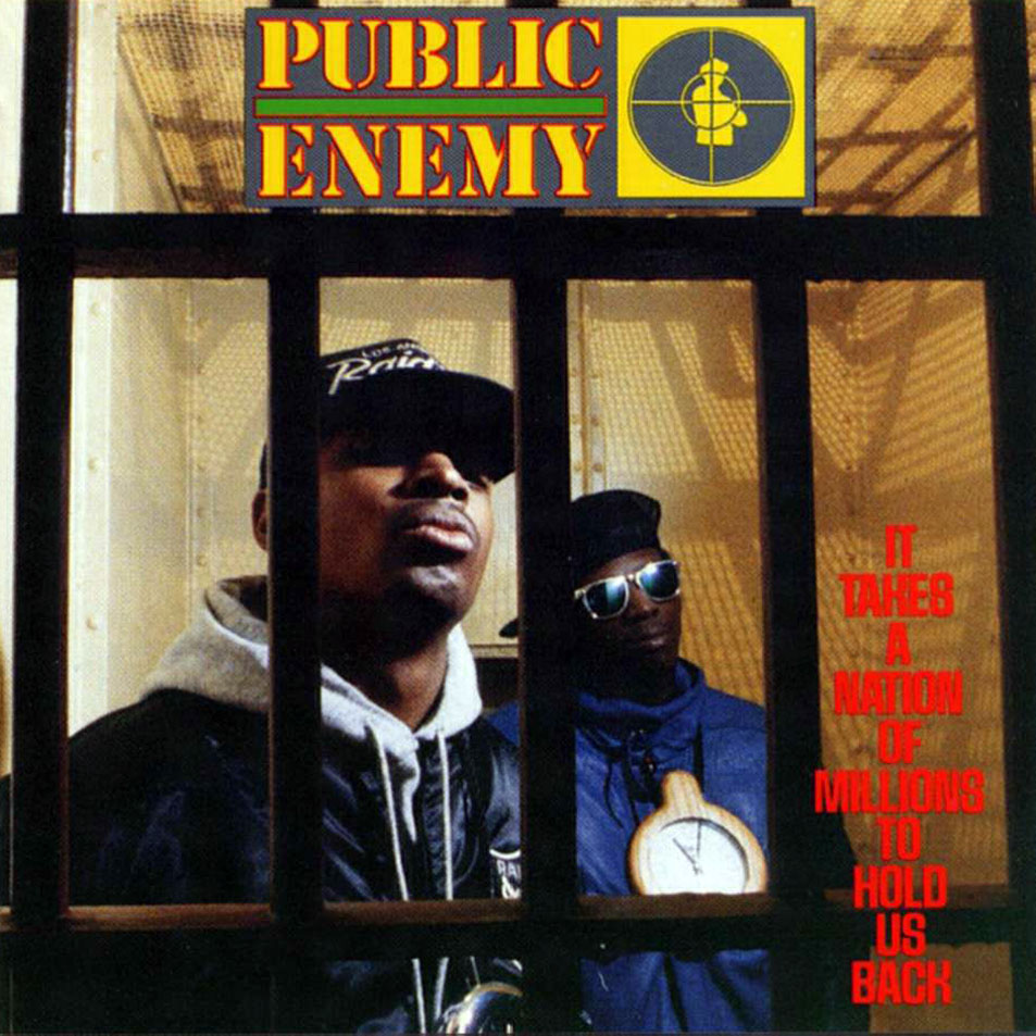 Public Enemy's album It Takes a Nation of Millions to Hold Us Back